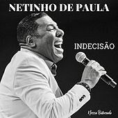 Indecisão de Netinho De Paula