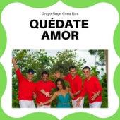 Quédate Amor de Grupo Skape Costa Rica