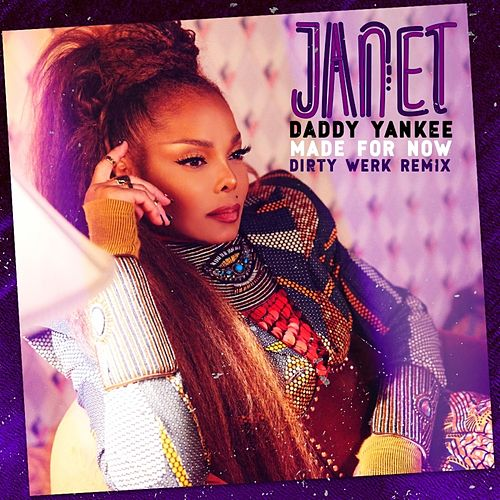 Made For Now (Dirty Werk Remix) by Janet Jackson