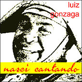 Nasci Cantando de Luiz Gonzaga