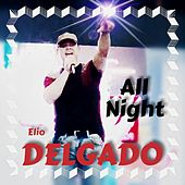 All Night de Elio Delgado