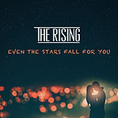 Even the Stars Fall for You (Single Edit) by The Rising