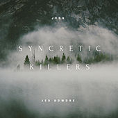 Syncretic Killers de Jeb Bowdre