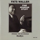 Fine Arabian Stuff (Original 1939 Recordings) by Fats Waller