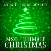 MSQ Ultimate Christmas by Midnite String Quartet
