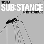 SUB:STANCE In Retrograde by Scuba
