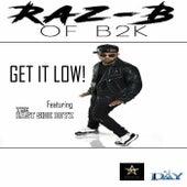 Get It Low by Raz B