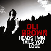 Heads I Win Tails You Lose de Oli Brown