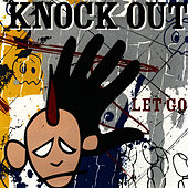 Let Go by Knockout (punk)
