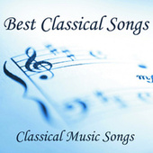 Best Classical Songs - Classical Music Songs by Classical Music Songs