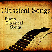 Classical Songs - Piano Classical Songs by Classical Music Songs