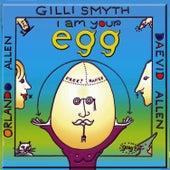 I Am Your Egg de Gong