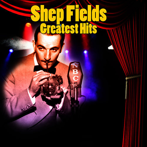 Greatest Hits by Shep Fields