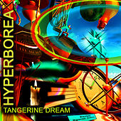 Hyperborea (Re-Recorded / Remastered Versions) by Tangerine Dream