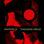 Booster III by Tangerine Dream