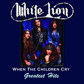 When The Children Cry - Greatest Hits de White Lion