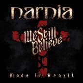 We Still Believe: Made in Brazil by Narnia