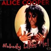 Nobody Likes Me! by Alice Cooper