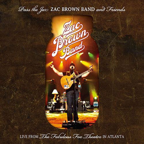 Pass The Jar - Zac Brown Band and Friends from the Fabulous Fox Theatre In Atlanta by Zac Brown Band