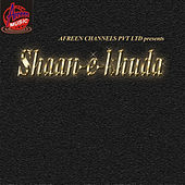 Shaan-E-Khuda by Various Artists