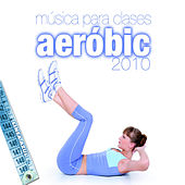 Musica Para Clases De Aerobic 2010 - Music For Aerobic by Various Artists