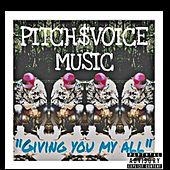 Giving You My All by Pitchvoice