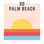 So Palm Beach by King Mob