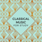 Classical Music For Study von Various Artists