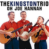 Oh Joe Hannah de The Kingston Trio