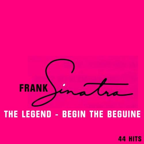 44 Hits - The Legend - Begin The Beguine de Frank Sinatra