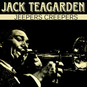 Jeepers Creepers by Jack Teagarden