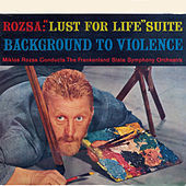 Lust for life Suite - Background to Violence (Complete 1956 version) de The Frankenland State Symphony Orchestra Miklos Rozsa