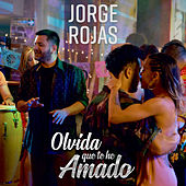 Olvida Que Te He Amado (Single) by Jorge Rojas