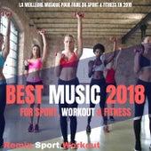 Top Music 2018 for Sport, Workout & Fitness (La Meilleure Musique Pour Faire Du Sport & Fitness en 2018) von Remix Sport Workout