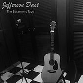 The Basement Tape by Jefferson Dust
