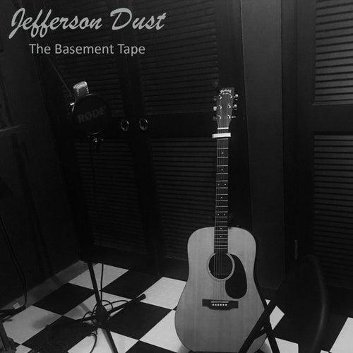 The Basement Tape von Jefferson Dust