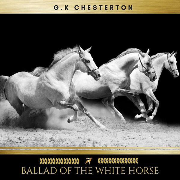 Ballad Of The White Horse By G K Chesterton Napster