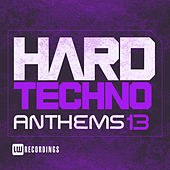 Hard Techno Anthems, Vol. 13 - EP by Various Artists