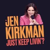 Just Keep Livin'? by Jen Kirkman