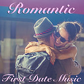 Romantic First Date Music di Various Artists