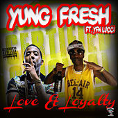 LOVE & LOYALTY by Yung - Fresh