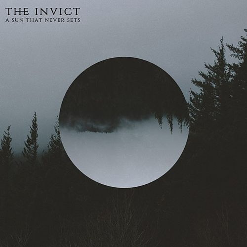 A Sun That Never Sets by The Invict