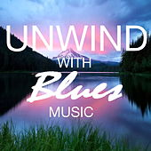 Unwind With Blues Music de Various Artists