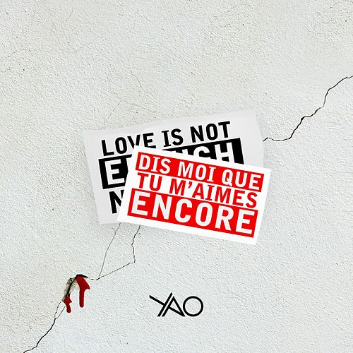 Dis moi que tu m'aimes encore (love is not enough no more) by Yao
