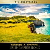 Irish Impressions by G. K. Chesterton