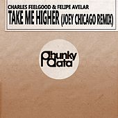 Take Me Higher (Joey Chicago Remix) de Charles Feelgood
