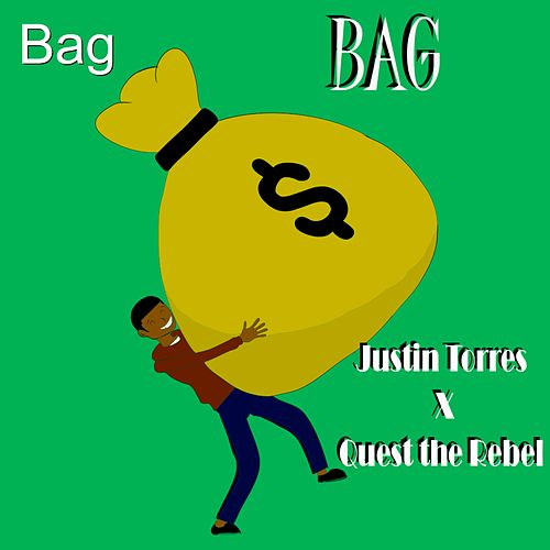 Bag (feat. Quest the Rebel) by Justin Torres