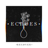 Recover de The Echoes
