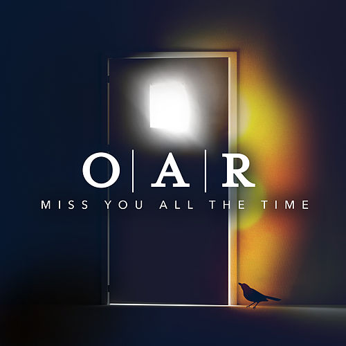 Miss You All The Time by O.A.R.