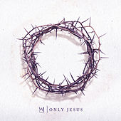 Only Jesus von Casting Crowns
